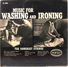 http://www.discogs.com/Somerset-Strings-Music-For-Washing-And-Ironing/release/6592862