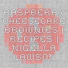 RASPBERRY CHEESECAKE BROWNIES | Recipes | Nigella Lawson