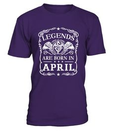 LEGENDS ARE BORN IN APRIL  #gift #idea #shirt #image #brother #love #family #funny #brithday #kinh
