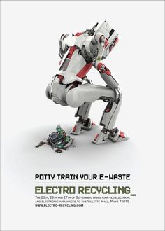 A robot poos electronic stuff! But really, this print advertising campaign from Euro RSCG is a tongue-in-cheek execution of quite a serious issue (electronic recycling). The tag line, 'potty train your e-waste'. Creative Advertising, Print Advertising, Print Ads, Product Advertising, Advertising Campaign, Pop Art Poster, E Waste Recycling, Recycled Robot, Funny Ads