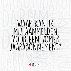 #darum #zomer Happy Mind Happy Life, Happy Minds, The Words, Cool Words, Summer Decoration, Me Quotes, Funny Quotes, Dutch Quotes, Summer Quotes
