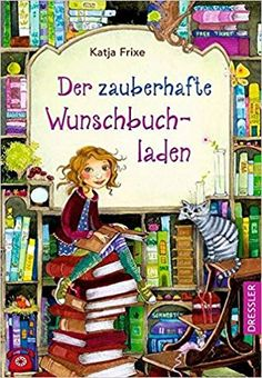 Buy Der zauberhafte Wunschbuchladen 1 by Florentine Prechtel, Katja Frixe and Read this Book on Kobo's Free Apps. Discover Kobo's Vast Collection of Ebooks and Audiobooks Today - Over 4 Million Titles! I Love Books, Books To Read, Book Genre Labels, Illustrator, Kids Corner, Book Club Books, Good Mood, Textiles, Kids And Parenting