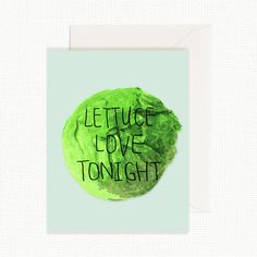 Lettuce Love Tonight Valentine's Card Greeting by TheRebellDesign You Are The Kanye to my Kanye Kanye West by TheRebellDesign poster design layout design book design card design illustration graphic design