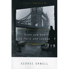 Down and Out in Paris and London by George Orwell // published in 1933