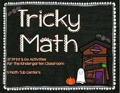Tricky Math for Kindergarten   his packet contains 37 No-Prep Print & Go pages. These make great reinforcement activities, centers or leave for the substitute. Also included are 5 colorful Math Centers.   $