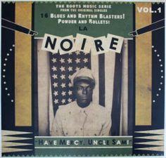 La Noire Vol.1 LP - 16 Blues and Rhythm Blasters! Powder and Bullets! Have Mercy Uncle Sam