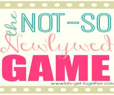 Let's Get Together: See how you and the hubs stack up in the Not-So Newlywed Game!!