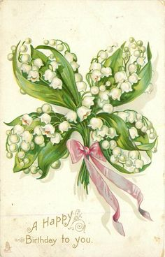 """""""HAPPY BIRTHDAY TO YOU"""" greeting card features a lucky clover design made of white Lilies-of-the-valley tied with pink ribbon. Birthday Postcards, Vintage Birthday Cards, Vintage Greeting Cards, Vintage Postcards, Happy Birthday Greetings, Birthday Wishes, Birthday Quotes, Vintage Pictures, Vintage Images"""