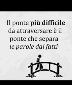 """""""Recovery in Italian,"""" Anonymous. Translation: """"The hardest bridge to cross is that which separates words from actions. The Words, Motivational Words, Inspirational Quotes, Italian Quotes, Italian Language, Tutorial, Sentences, Einstein, Love Quotes"""