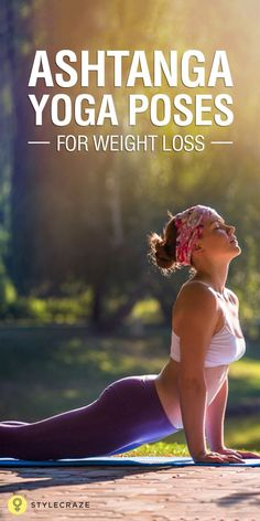 Ashtanga Yoga Poses For Weight Loss - This style of yoga is extremely beneficial for weight loss. Read on to find out how exactly Astanga Yoga can help in weight loss.