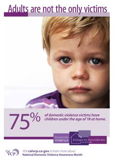 Adults are not the only victims:  75% of #DV #victims have #children under the age of 18 at home. One in five children (20.3%) report witnessing a family assault during their lifetime. http://vcgcb.ca.gov/victims/dv2013kit.aspx