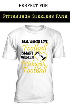 Real Women Love Pittsburgh | Pittsburgh Steelers T-Shirt & Hoodie. Limited Time Only. This item is NOT available in stores.