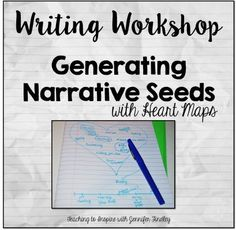 Writing Workshop: Gathering Narrative Seeds with Heart Maps - Teaching to Inspire with Jennifer Findley