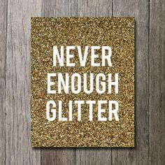 Glitter wall art, girly print, dorm decor, gold glitter print, gold print, never enough glitter - sparkle print on Etsy, $5.08