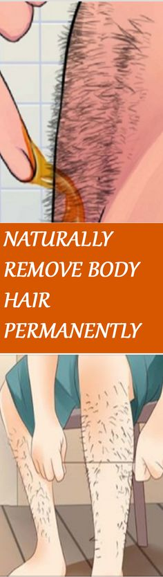 IMPRESSIVE! HOW TO NATURALLY REMOVE BODY HAIR PERMANENTLY (NO WAXING OR SHAVING) For instructions click on the image :D