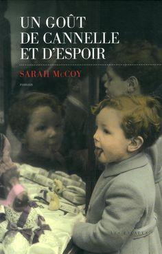 Un goût de cannelle et d'espoir - Sarah McCOY, Anath Riveline - Amazon.fr - Livres