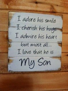 I adored his smile, I cherished his hugs, I admired his heart, but most of all... I loved that he WAS my Son. I miss him!