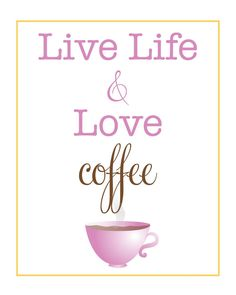 live life and love #coffee