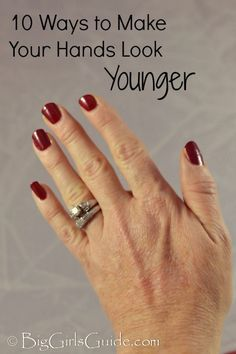 10 Ways to Make Your Hands Look Younger