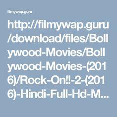 http://filmywap.guru/download/files/Bollywood-Movies/Bollywood-Movies-(2016)/Rock-On!!-2-(2016)-Hindi-Full-Hd-Movie/Rock-On!!-2-(2016)-Hindi-Full-Hd-Movie.mp4.html