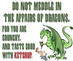 do not meddle in the affairs of dragons | To display this graphic, please copy and paste this code to your site ...