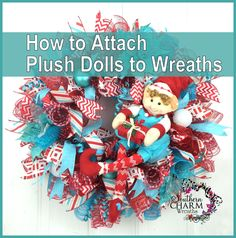 How To Embellish and Attach Plush Dolls To Deco Mesh Wreaths by Julie Siomacco… Deco Mesh Crafts, Wreath Crafts, Diy Wreath, Wreath Making, Wreath Ideas, Tulle Crafts, Christmas Mesh Wreaths, Holiday Wreaths, Christmas Crafts