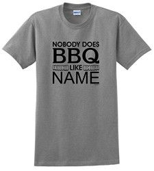 Personalized Grandpa Gifts Personalized Nobody Does BBQ Like Your Name Custom T-Shirt SpGry Bbq Gifts, Gifts For Bookworms, Yet To Come, Grandpa Gifts, Book Lovers Gifts, Retirement Gifts, Branded T Shirts, Funny Tshirts, Texts