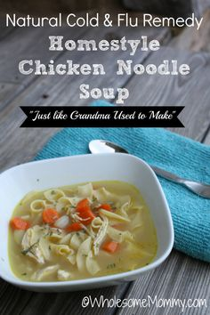 REAL FOOD Heals: Homemade Chicken Noodle Soup - A Natural Remedy for Cold and Flu season that science has proven actually works! This post has TWO recipes for chicken soup - Homestyle Chicken Noodle AND Quicky Chicky Soup for sick days!! From WholesomeMommy.com