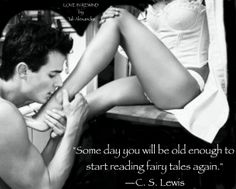 """Some day you will be old enough to start reading fairy tales again.""—C. S. Lewis #LoveInRewind by Tali Alexander"