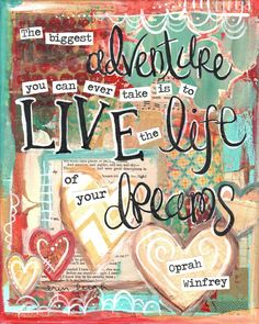 Inspirational Art, Live the Life of Your Dreams, Oprah Winfrey Quote, 8 x 10 Fine Art Print, Mixed Media Collage