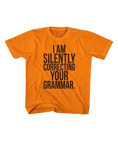 Loving this Orange 'Silently Correcting Your Grammar' Tee - Toddler & Boys on #zulily! #zulilyfinds