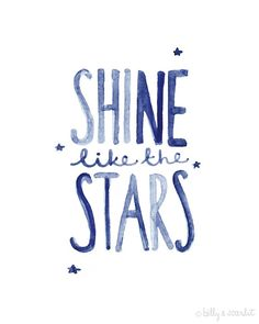 Shine Like The Stars 8x10 Print, Inspirational Quote for Home, Nursery, Babies - by BillyandScarlet on madeit