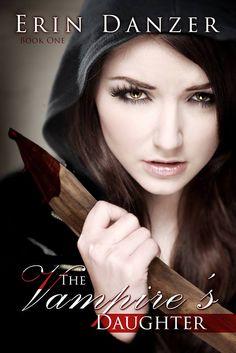 Andrea Heltsley Books: Cover reveal of The Vampire's Daughter by Erin Dan...