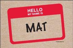 Amazon.com: Hello My Name Is Mat Doormat: Patio, Lawn & Garden