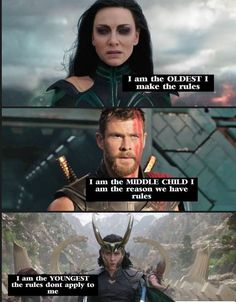 So true! Except for the middle child thing! // I think you would swap Thor and Loki // yea it makes more sense. Hela makes the rules, the rules don't apply to Thor, and Loki is the reason they have rules. Avengers Humor, The Avengers, Marvel Jokes, Loki Meme, Films Marvel, Funny Marvel Memes, Dc Memes, Funny Memes, Hilarious