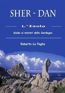 SHER - DAN Guida ai misteri di Sardegna è ora disponibile in formato ebook su Kobo