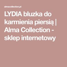 LYDIA bluzka do karmienia piersią | Alma Collection - sklep internetowy