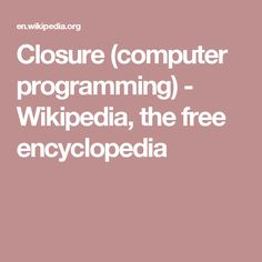Closure (computer programming) - Wikipedia, the free encyclopedia