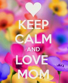 LOVE MOM...