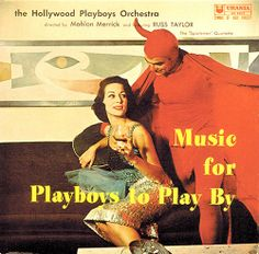 "The Hollywood Playboys Orchestra ""Music for Playboys to Play By"""