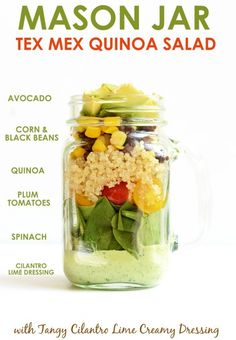 Mason Jar Tex Mex Quinoa and Tangy Cilantro Lime Creamy Dressing .just invert the corn/black beans and spinach and you're golden Mason Jar Lunch, Mason Jars, Mason Jar Meals, Meals In A Jar, Mason Jar Recipes, Tex Mex, Salad Recipes, Vegan Recipes, Cooking Recipes