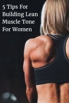 Here are the top 5 ways to achieve good muscle tone for women who want to improve their health, fitness and overall appearance.: