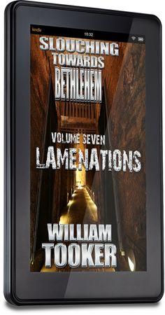 "Trestle Press: William Tooker Has Just Unleashed ""Slouching Toward Bethlehem - Volume 7 - Lamenations"""