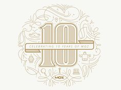 Celebrating 10 Years Of Moz by Derric Wise for Moz Design Team on Dribbble Logo Inspiration, Packaging Design Inspiration, Creative Inspiration, Design Ideas, Seal Design, Line Design, Minimal Logo, Graffiti, Typography Love
