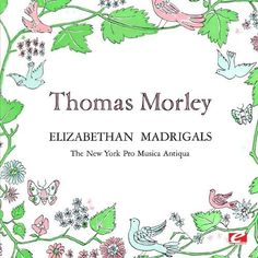 Primavera Singers Of The New York Pro Music Antiqu - Thomas Morley: Elizabethan Madrigals