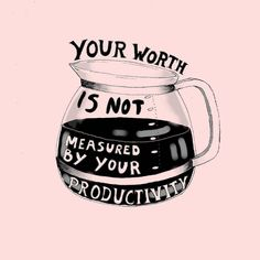 Your worth is not measured by your productivity.  (Image via France Corbel - traitspourtraits)