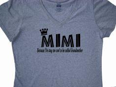 Mimi Because I'm way to cool to be called Grandmother 2XL,3XL,4XL tee shirt- Mimi Christmas gift custom printed