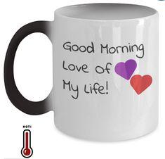 Good morning love of my life coffee mug Funny Mugs, Funny Gifts, Gifts For Dad, Gifts In A Mug, Diy Mugs, Mugs For Men, Good Morning Love, Mom Birthday, Mugs Set