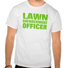 Lawn Enforcement Officer FUNNY Humor tee shirt T Shirt, Hoodie Sweatshirt