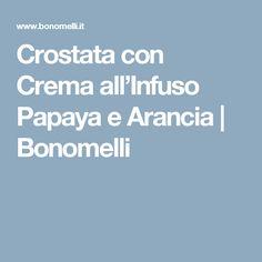 Crostata con Crema all'Infuso Papaya e Arancia | Bonomelli